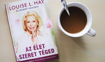 Louise L. Hay - Az élet szeret téged | könyv