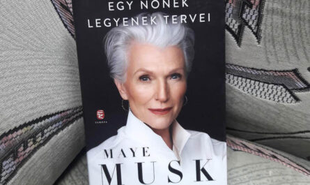 Maye Musk - Egy nőnek legyenek tervei