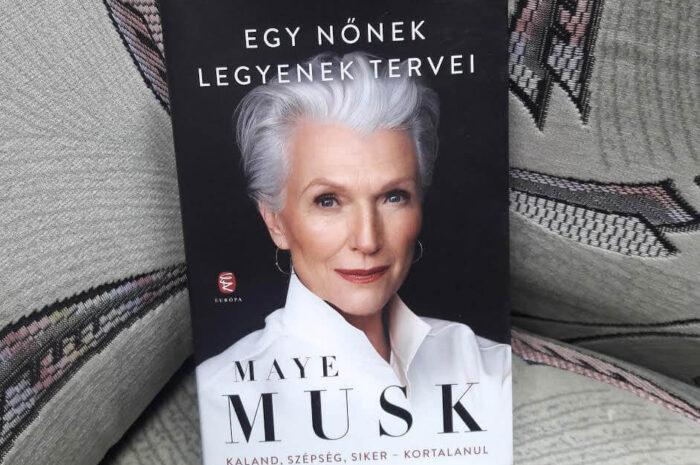 Maye Musk: Egy nőnek legyenek tervei